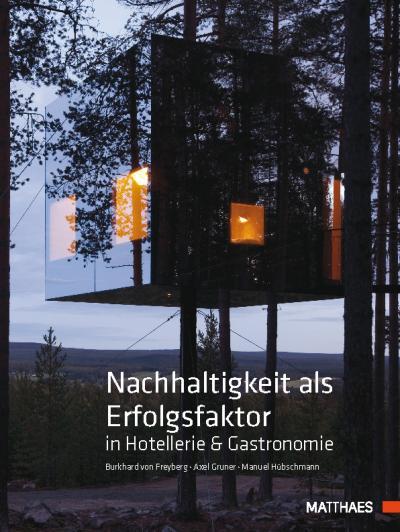 Nachhaltigkeit als Erfolgsfaktor in Hotellerie & Gastronomie